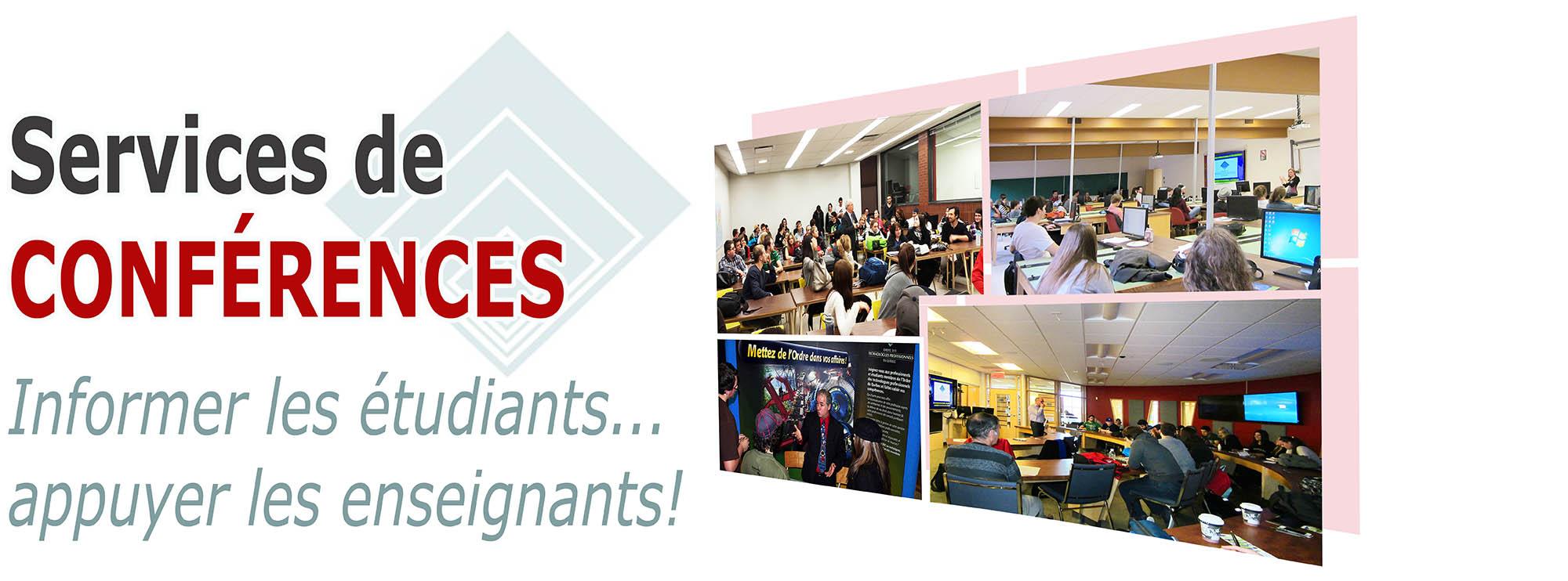 Services de conférences - Informer les étudiants... appuyer les enseignants! - Portail étudiant OTPQ